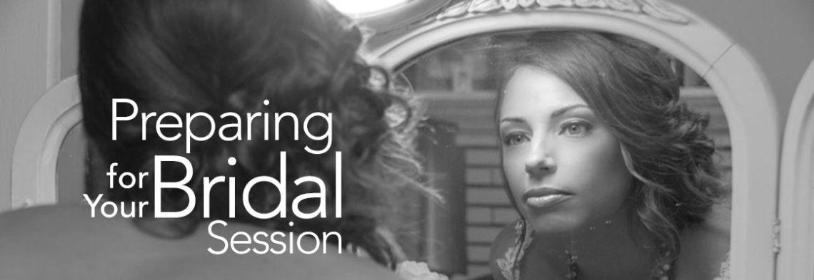 Preparing for Your Bridal Session