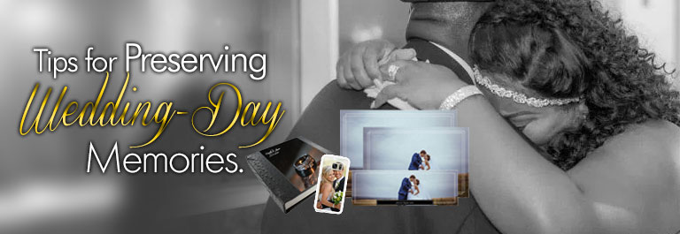 Tips for Preserving Wedding-Day Memories